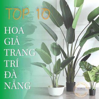 Top 10 cửa hàng hoa giả trang trí đẹp nhất Đà Nẵng