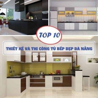 Top 10 công ty thiết kế tủ bếp chuyên nghiệp tại Đà Nẵng
