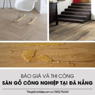 Báo giá và thi công sàn gỗ công nghiệp giá rẻ tại Đà Nẵng